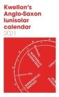 Kwellon's Anglo-Saxon lunisolar calendar 2021 Cover Image