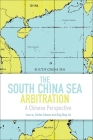The South China Sea Arbitration: A Chinese Perspective Cover Image