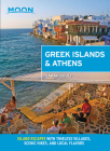 Moon Greek Islands & Athens: Island Escapes with Timeless Villages, Scenic Hikes, and Local Flavors (Travel Guide) Cover Image