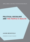 Political Sociology and the People's Health Cover Image