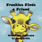 Freckles Finds a Friend Cover Image