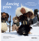 Dancing Pines: A Wild Journey Through Swiss Customs & Traditions Cover Image