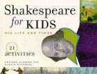 Shakespeare for Kids: His Life and Times, 21 Activities (For Kids series #4) Cover Image