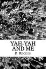 Yah-Yah and Me: Chronicles of a life with a brother who has Autism Cover Image