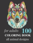 Coloring Book: 100 All Animal Dessins for Adults Cover Image