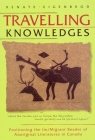 Travelling Knowledges: Positioning the Im/Migrant Reader of Aboriginal Literatures in Canada Cover Image