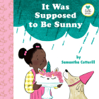 It Was Supposed to Be Sunny (Little Senses) Cover Image