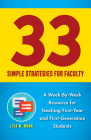 33 Simple Strategies for Faculty: A Week-By-Week Resource for Teaching First-Year and First-Generation Students Cover Image