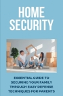 Home Security: Essential Guide To Securing Your Family Through Easy Defense Techniques For Parents: Antique & Collectible Firearms & Cover Image