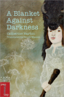 A Blanket Against Darkness (Literary Translation) Cover Image