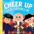 Cheer Up, Ben Franklin! (Young Historians #1) Cover Image