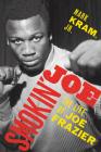 Smokin' Joe: The Life of Joe Frazier Cover Image