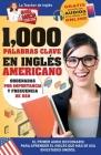 1,000 Palabras Clave En Inglés Americano: El Primer Audio Diccionario Para Aprender El Inglés Que Más Se USA En Estados Unidos. Ordenadas Por Importan Cover Image