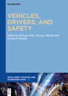 Vehicles, Drivers, and Safety (Intelligent Vehicles and Transportation #2) Cover Image