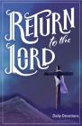Return to the Lord: Daily Devotions for Lent and Easter Cover Image