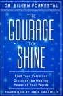 The Courage to Shine: Find Your Voice and Discover the Healing Power of Your Words Cover Image