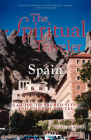 The Spiritual Traveler: Spain: A Guide to Sacred Sites and Pilgrim Routes Cover Image
