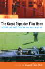 The Great Zapruder Film Hoax: Deceit and Deception in the Death of JFK Cover Image