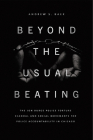 Beyond the Usual Beating: The Jon Burge Police Torture Scandal and Social Movements for Police Accountability in Chicago (Historical Studies of Urban America) Cover Image
