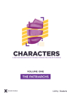 Characters Volume 1: The Patriarchs - Teen Study Guide, 1 (Explore the Bible) Cover Image