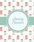 Sewing Planner: Plan & Track Craft Projects, Quilting, Crocheting, Knitting, Embroidering, Project Notes, Gift Journal Notebook Diary Cover Image