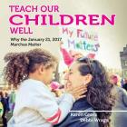 Teach Our Children Well: Why the January 21, 2017 Marches Matter Cover Image