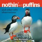 Nothin' But Puffins: And Other Silly Observations Cover Image