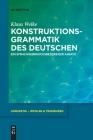 Konstruktionsgrammatik Des Deutschen: Ein Sprachgebrauchsbezogener Ansatz (Linguistik - Impulse & Tendenzen #77) Cover Image