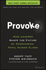 Provoke: How Leaders Shape the Future by Overcoming Fatal Human Flaws Cover Image