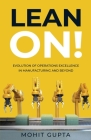 Lean On!: Evolution of Operations Excellence with Digital Transformation in Manufacturing and Beyond Cover Image