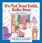 It's Not Your Fault, Koko Bear: A Read-Together Book for Parents and Young Children During Divorce (Lansky) Cover Image