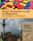 Polish Vocabulary in Use for Beginners: Bilingual for Speakers of English Cover Image
