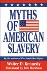Myths of American Slavery Cover Image