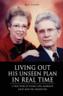 Living Out His Unseen Plan in Real Time: A True Story of Young Love, Marriage, Faith and the Unexpected Cover Image