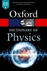 A Dictionary of Physics (Oxford Quick Reference) Cover Image