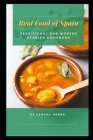Real Food of Spain: Traditional and Modern Spanish Cookbook Cover Image