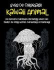 Kawaii Animal - Livre de coloriage - 100 dessins d'animaux Zentangle avec des motifs de style henné, cachemire et mandala Cover Image