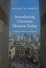 Introducing Christian Mission Today: Scripture, History and Issues Cover Image