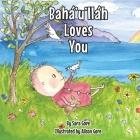Bahá'u'lláh Loves You Cover Image