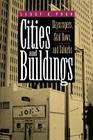 Cities and Buildings: Skyscrapers, Skid Rows, and Suburbs (Creating the North American Landscape) Cover Image