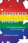 Fragmented Citizens: The Changing Landscape of Gay and Lesbian Lives Cover Image