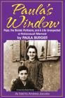 Paula's Window: Papa, the Bielski Partisans, and a Life Unexpected Cover Image