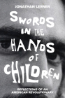 Swords in the Hands of Children: Reflections of an American Revolutionary Cover Image