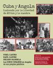Cuba Y Angola: Luchando Por La Libertad de África Y La Nuestra Cover Image