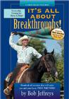 It's All about Breakthroughs!: Hundreds of Exercises That Will Make You and Your Horse True Partners! Cover Image