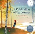 A Celebration of the Seasons: Goodnight Songs, Volume 2: Illustrated by Twelve Award-Winning Picture Book Artists [With Audio CD] Cover Image