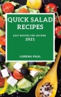 Quick Salad Recipes 2021: Easy Recipes for Anyone Cover Image