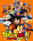 Dragon ball super coloring book: the amazing coloring book for kids & adults, 123-pages to color Cover Image