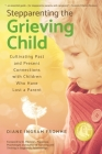 Stepparenting the Grieving Child: Cultivating Past and Present Connections with Children Who Have Lost a Parent Cover Image