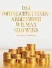 DAS FORTGESCHRITTENEN- ARBEITSBUCH WIE MAN GELD WIRD (German) Cover Image
